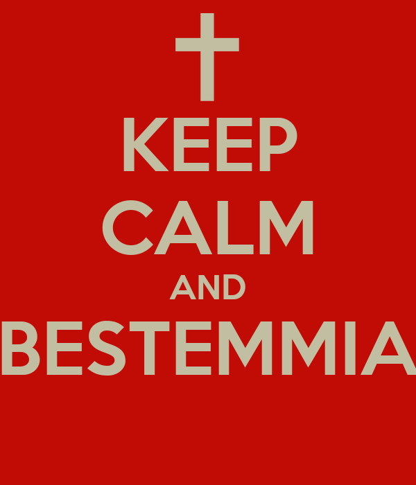 KEEP CALM AND BESTEMMIA