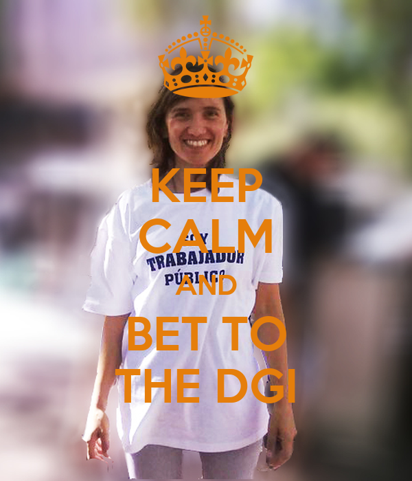 KEEP CALM AND BET TO THE DGI