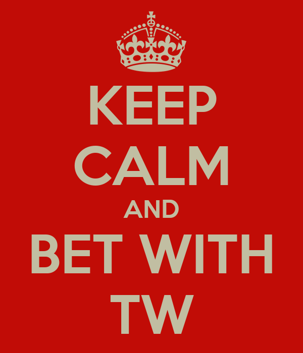 KEEP CALM AND BET WITH TW
