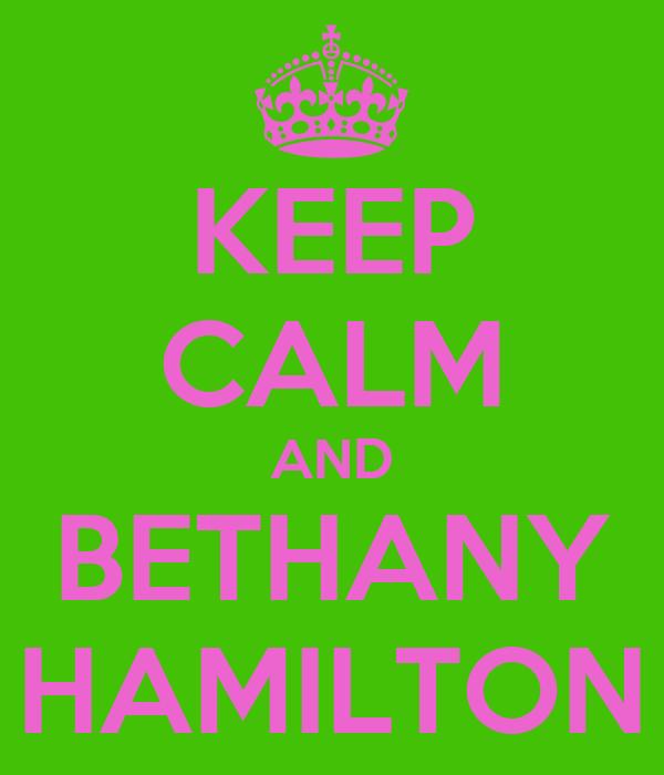 KEEP CALM AND BETHANY HAMILTON