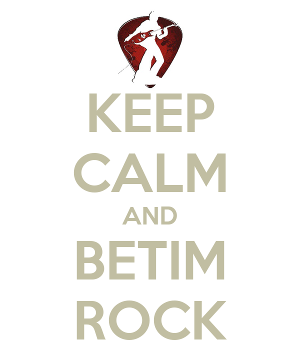 KEEP CALM AND BETIM ROCK