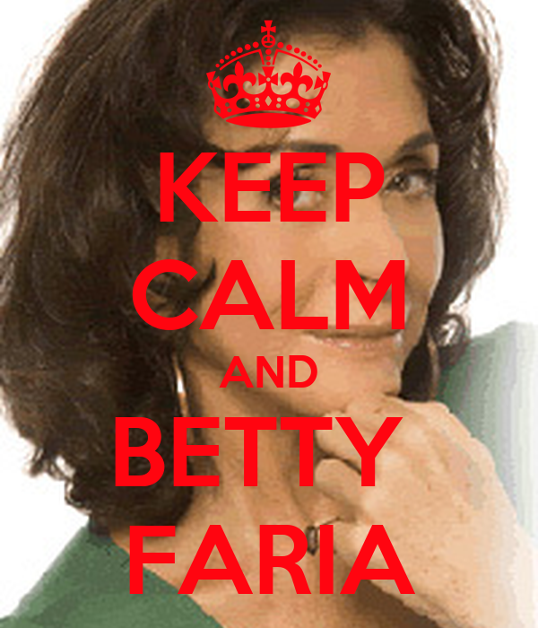 KEEP CALM AND BETTY  FARIA
