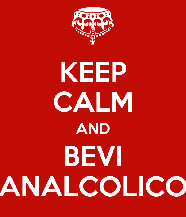 KEEP CALM AND BEVI ANALCOLICO