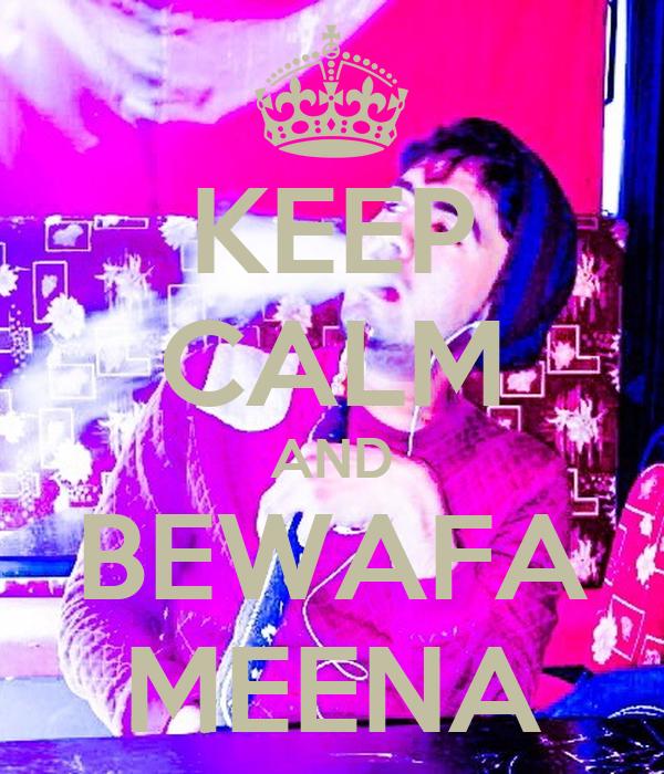 KEEP CALM AND BEWAFA MEENA