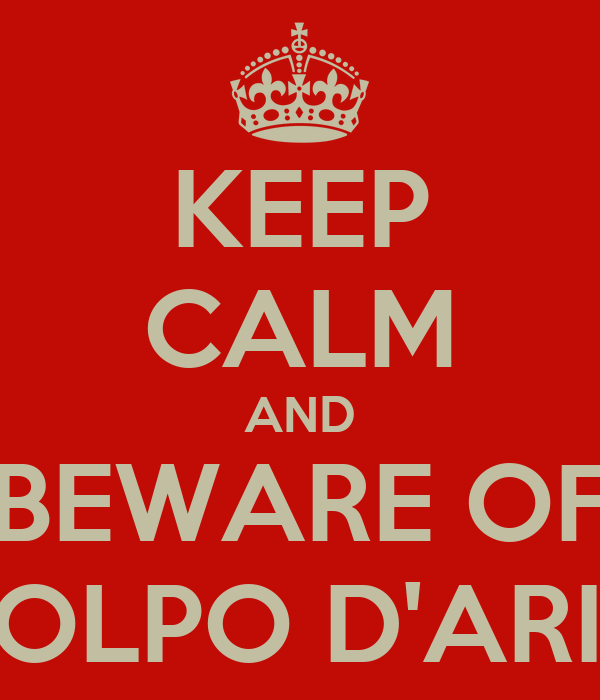 KEEP CALM AND BEWARE OF COLPO D'ARIA