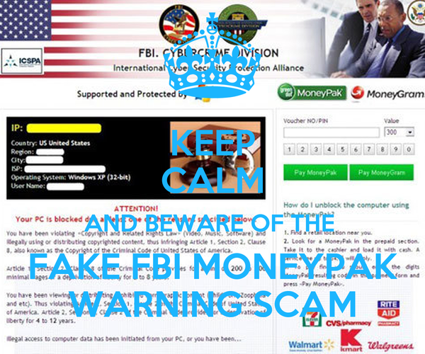 KEEP CALM AND BEWARE OF THE  FAKE FBI MONEYPAK WARNING SCAM