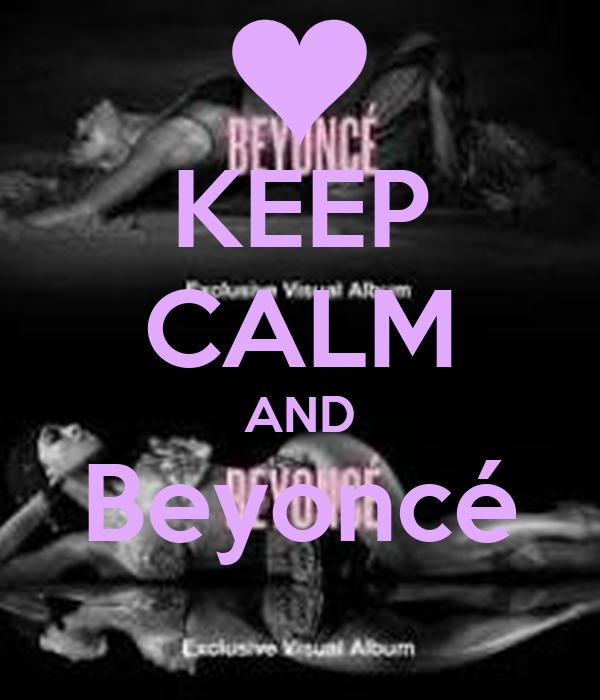 KEEP CALM AND Beyoncé