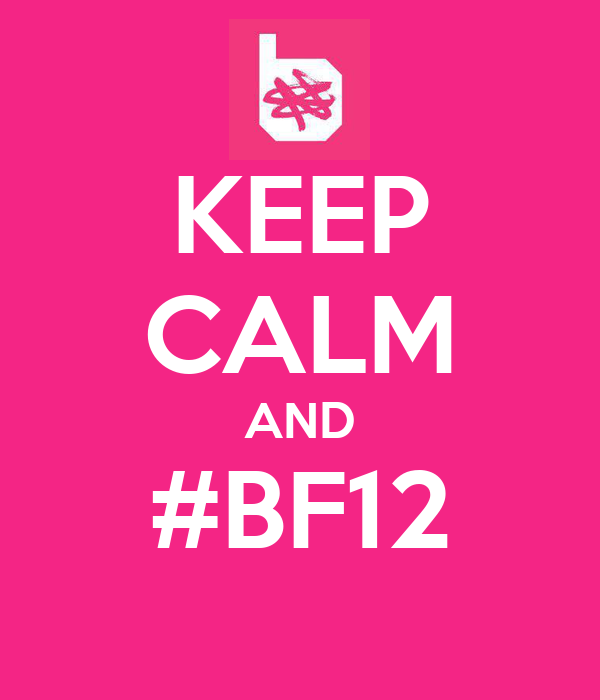 KEEP CALM AND #BF12