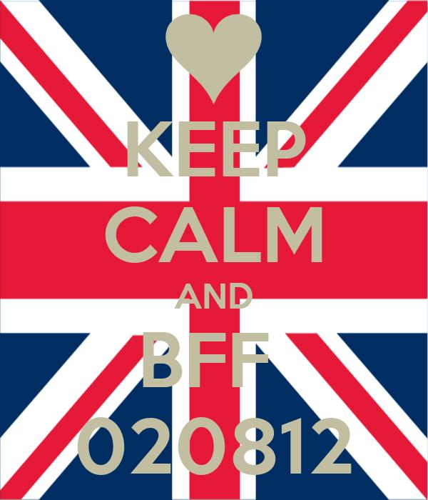 KEEP CALM AND BFF  020812