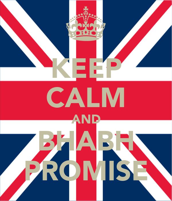 KEEP CALM AND BHABH PROMISE