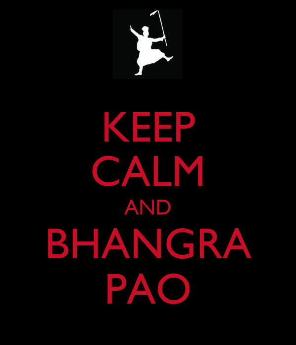 KEEP CALM AND BHANGRA PAO