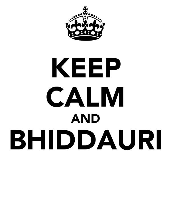 KEEP CALM AND BHIDDAURI