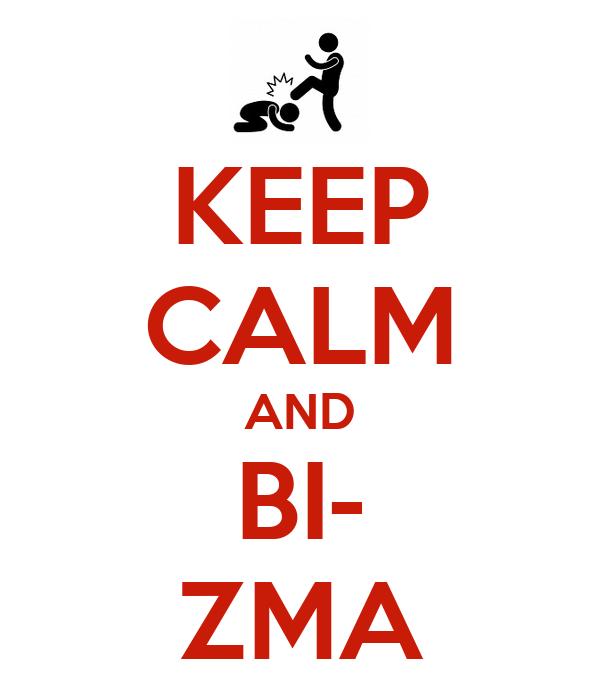 KEEP CALM AND BI- ZMA