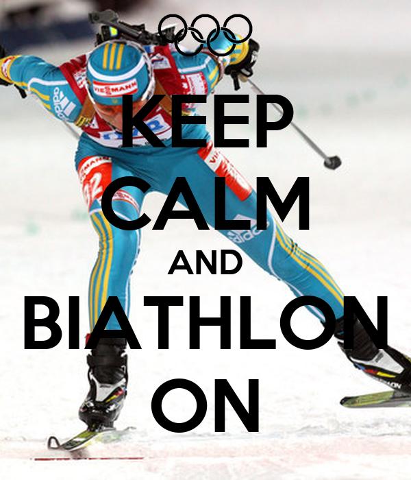 KEEP CALM AND BIATHLON ON