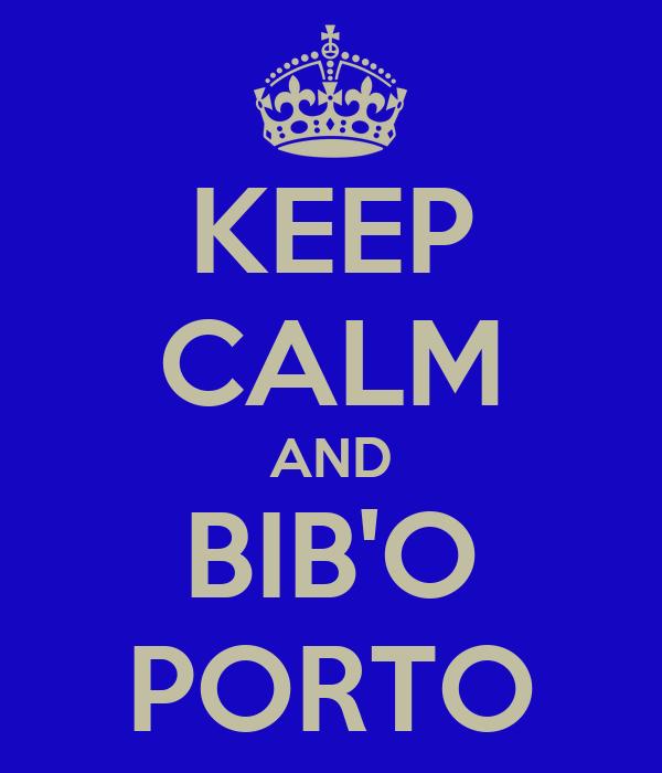 KEEP CALM AND BIB'O PORTO