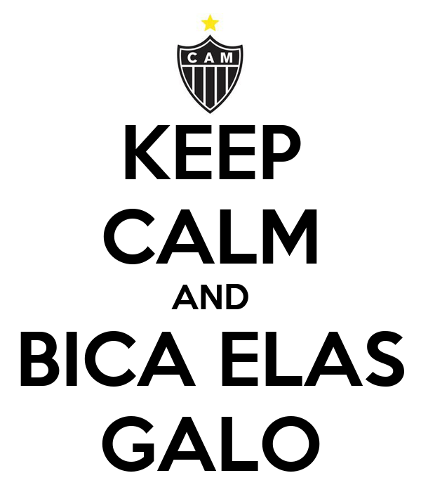 KEEP CALM AND BICA ELAS GALO
