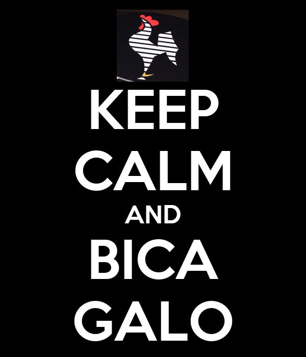 KEEP CALM AND BICA GALO