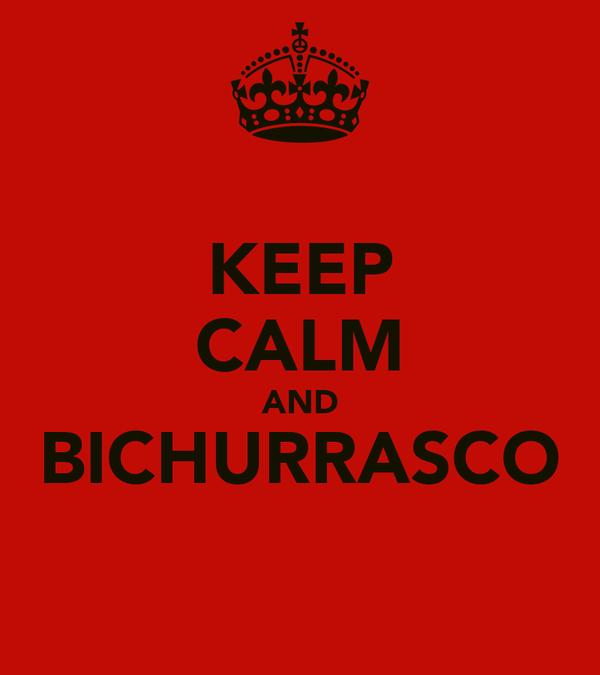 KEEP CALM AND BICHURRASCO