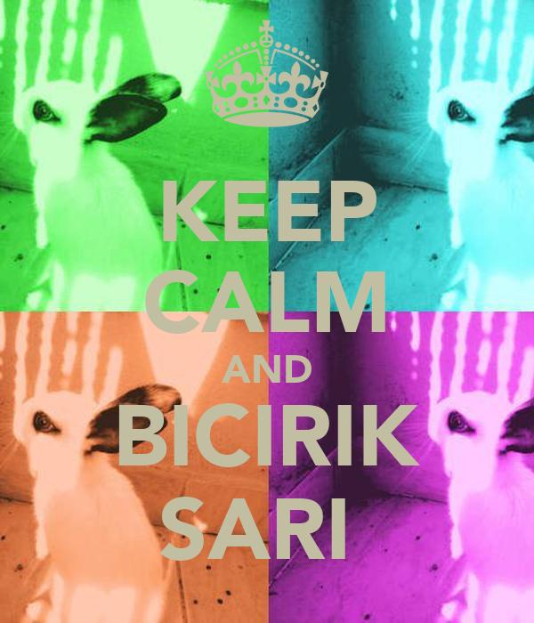 KEEP CALM AND BICIRIK SARI