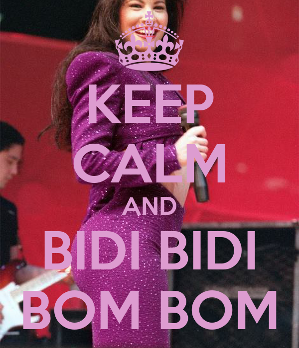 KEEP CALM AND BIDI BIDI BOM BOM