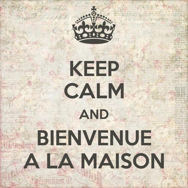 KEEP CALM AND BIENVENUE A LA MAISON