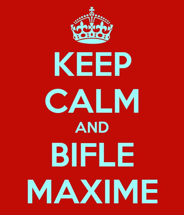 KEEP CALM AND BIFLE MAXIME