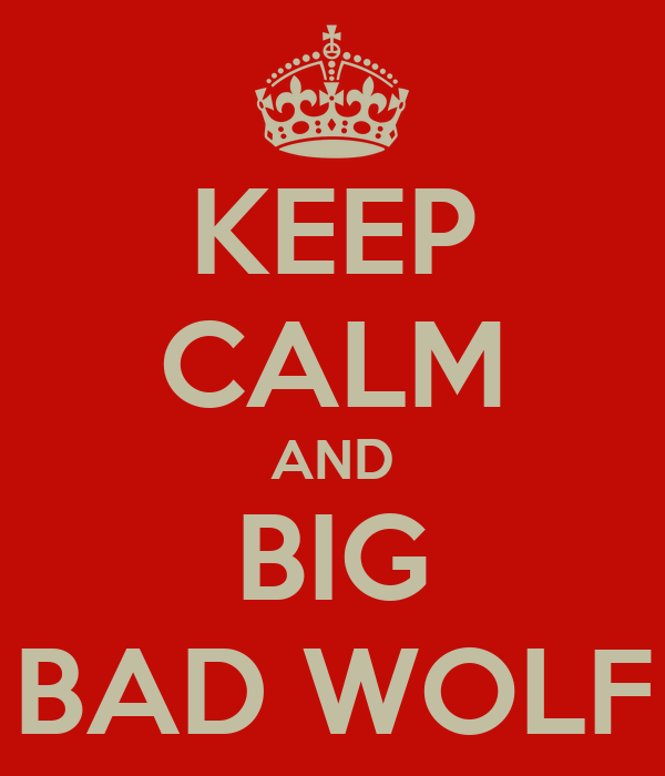KEEP CALM AND BIG BAD WOLF