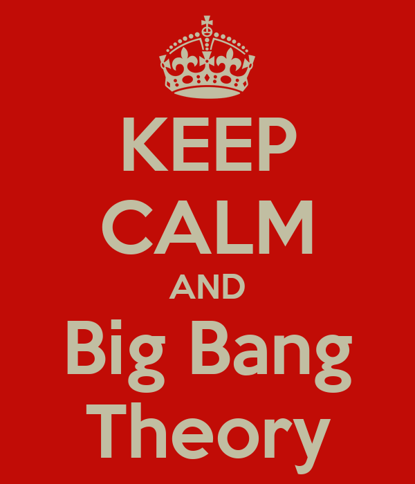 KEEP CALM AND Big Bang Theory
