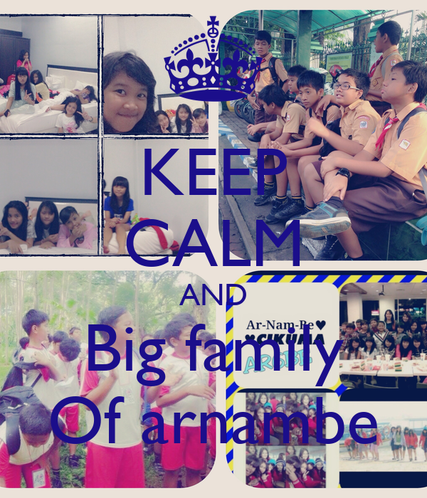 KEEP CALM AND Big family Of arnambe