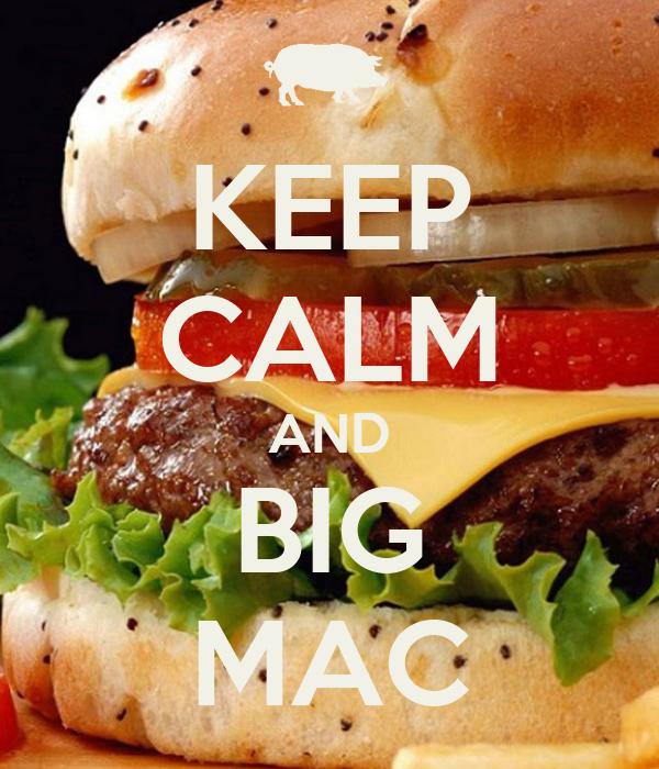 KEEP CALM AND BIG MAC