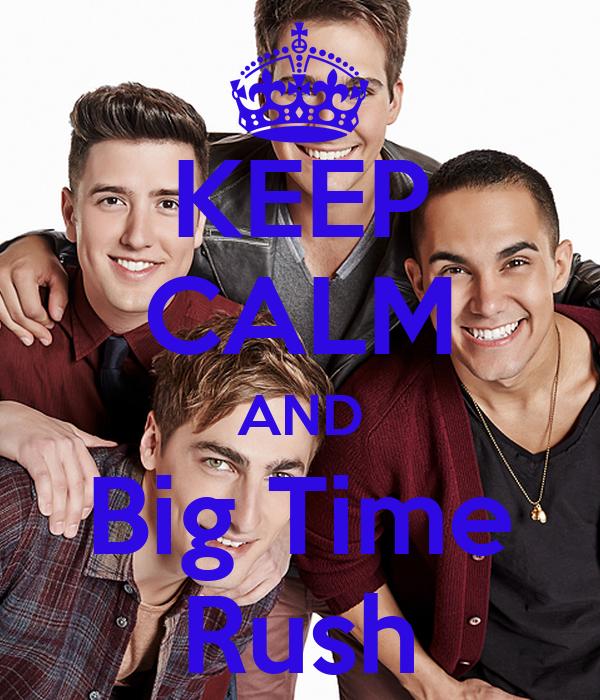 KEEP CALM AND Big Time Rush