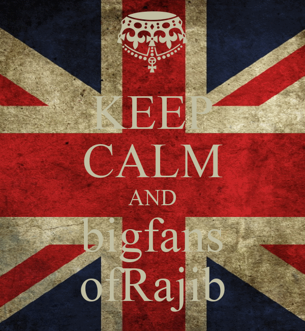 KEEP CALM AND bigfans ofRajib