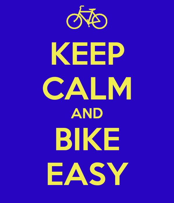 KEEP CALM AND BIKE EASY
