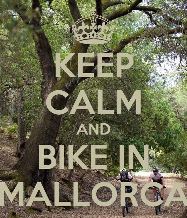 KEEP CALM AND BIKE IN MALLORCA