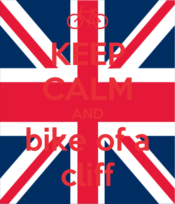 KEEP CALM AND bike of a cliff