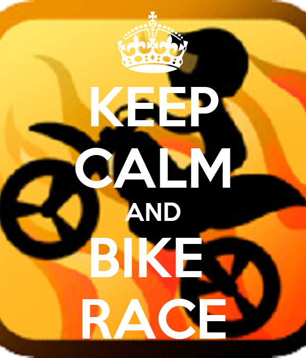 KEEP CALM AND BIKE  RACE
