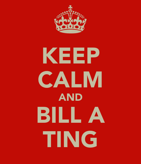 KEEP CALM AND BILL A TING