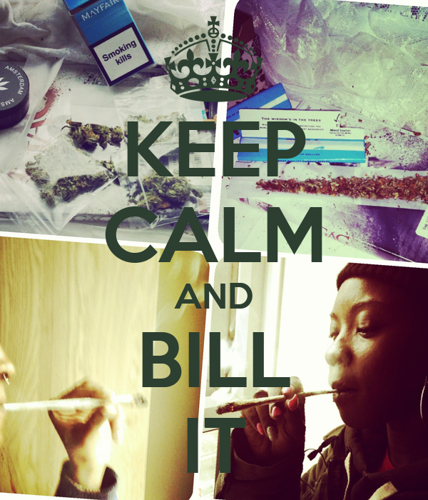 KEEP CALM AND BILL IT