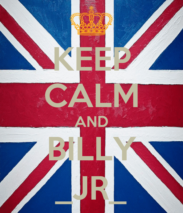 KEEP CALM AND BILLY _JR_