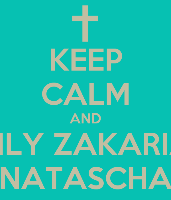 KEEP CALM AND BILY ZAKARIA NATASCHA