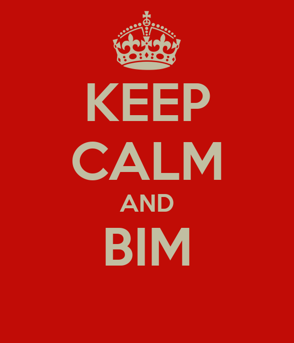 KEEP CALM AND BIM