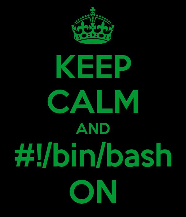 KEEP CALM AND #!/bin/bash ON