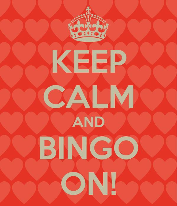 KEEP CALM AND BINGO ON!