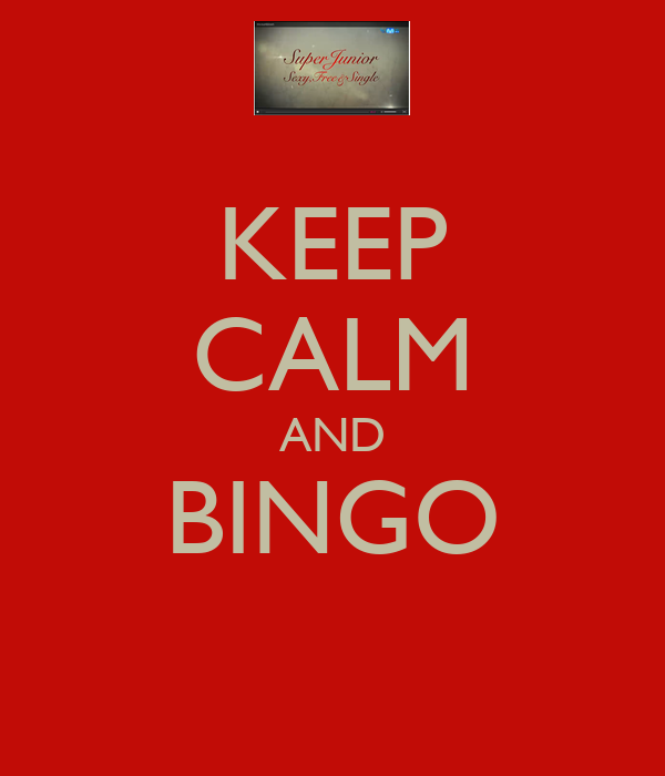 KEEP CALM AND BINGO