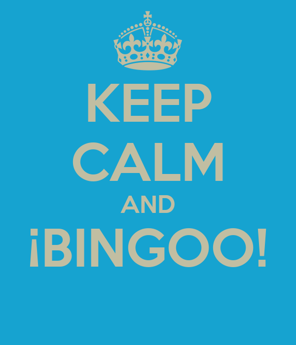 KEEP CALM AND ¡BINGOO!