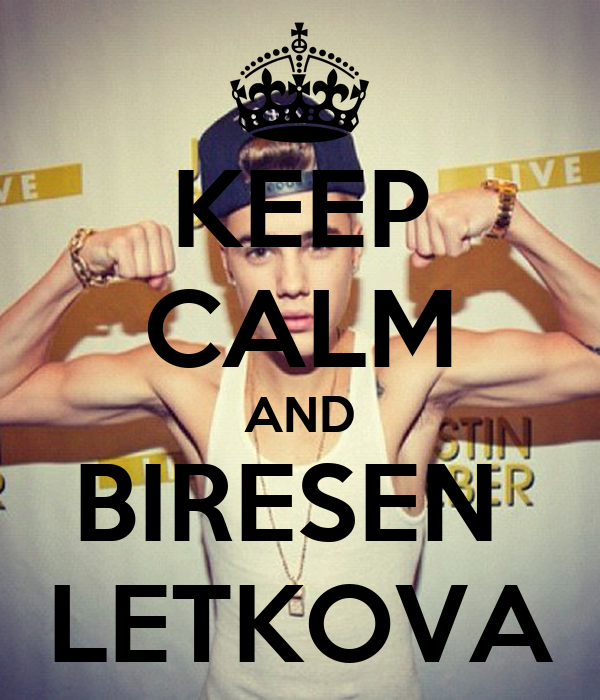 KEEP CALM AND BIRESEN  LETKOVA