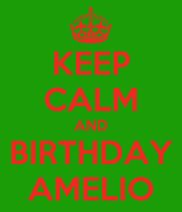 KEEP CALM AND BIRTHDAY AMELIO