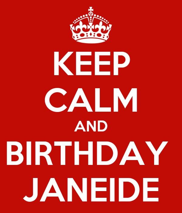 KEEP CALM AND BIRTHDAY  JANEIDE