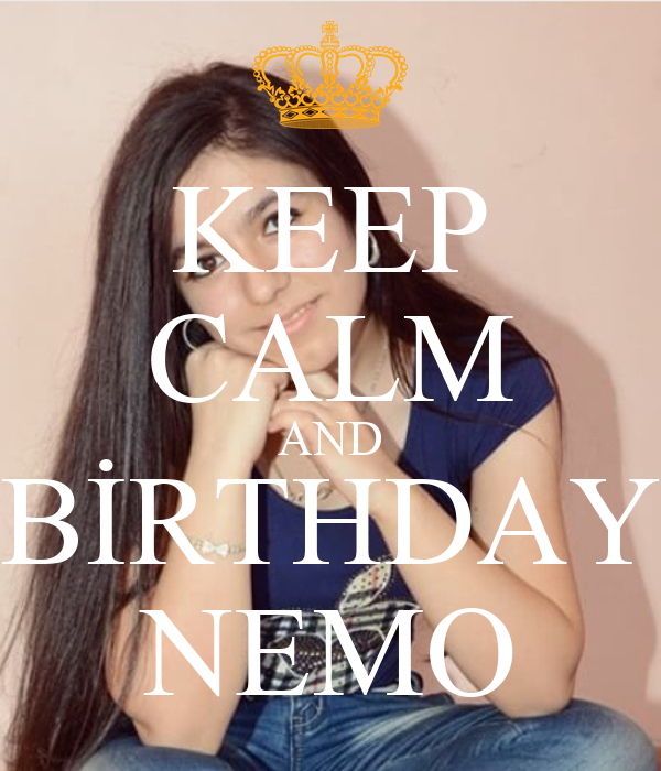KEEP CALM AND BİRTHDAY NEMO