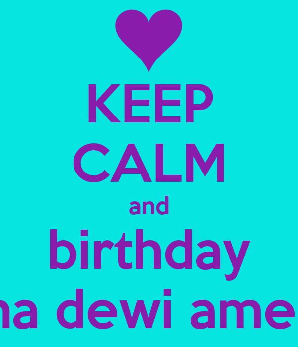 KEEP CALM and birthday rina dewi amelia